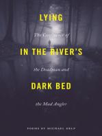 Lying in the River's Dark Bed