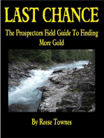 Last Chance the Prospectors Field Guide to Finding More Gold