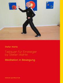 Taijiquan für Einsteiger by Stefan Wahle: Meditation in Bewegung