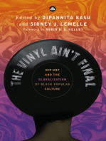 The Vinyl Ain't Final: Hip Hop and the Globalization of Black Popular Culture