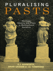 Pluralising Pasts: Heritage, Identity and Place in Multicultural Societies