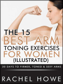 The 15 Best Arm Toning Exercises for Women [Illustrated]: 30 Days to Firmer, Toned & Sexy Arms