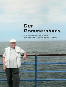 Der Pommernhans: Erinnerungen des gebürtigen Rabuhners Hans-Jürgen Kobsch (*1928)