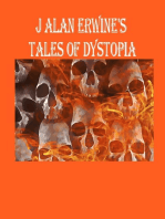 J Alan Erwine's Tales of Dystopia