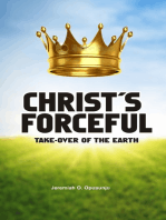 Christ's Forceful Take-over of the Earth
