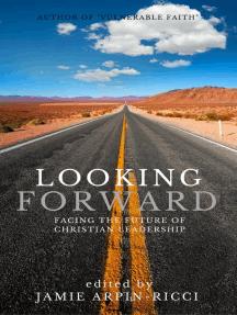 Looking Forward: Facing the Future of Christian Leadership