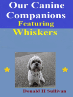 Our Canine Companions Featuring Whiskers