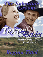 The Substitute Groom (Texas Brides Mail-Order Style Book 4)