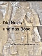 Die Nazis und das Böse. Die Zerstörung des Menschen