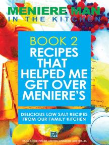 Meniere Man In The Kitchen: Meniere Man, #5