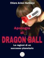 Apologia di Dragon Ball. Le ragioni di un successo planetario