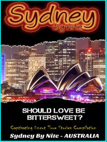 Should Love Be Bittersweet?: Sydney by Nite