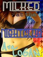Milked at the Nightclub