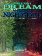 Everyone's Dream Everyone's Nightmare
