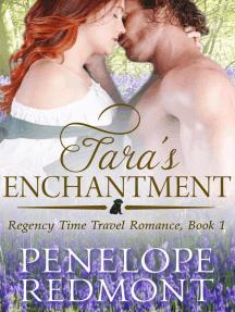 Tara's Enchantment: Regency Time Travel Romance, Book 1: Regency Time Travel Romance, #1