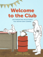 Welcome to the Club: 100 Parenting Milestones You Never Saw Coming