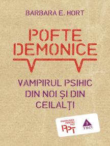 Pofte demonice. Vampirul psihic din noi și din ceilalți