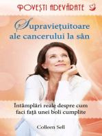 Supraviețuitoare ale cancerului de sân. Povești adevărate. Vol. 8