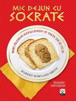 Mic dejun cu Socrate. Mari filosofi explicându-ți viața de zi cu zi
