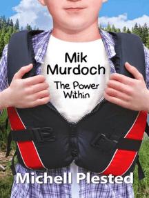 Mik Murdoch, The Power Within: Mik Murdoch
