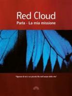 Red Cloud Parla - La mia missione