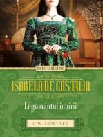Isabela de Castilia. Legământul iubirii