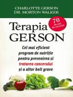 Terapia Gerson. Cel mai eficient program de nutriție pentru prevenirea și tratarea cancerului și a altor boli grave
