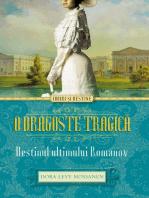 O dragoste tragică. Destinul ultimului Romanov