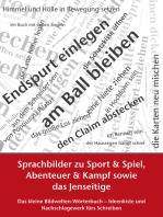 Sprachbilder zu Sport und Spiel, Abenteuer und Kampf sowie das Jenseitige