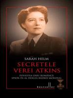 Secretele Verei Atkins. Povestea unei românce spion în al Doilea Război Mondial