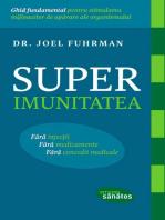 Superimunitatea. Fără injecții, fără medicamente, fără concedii medicale