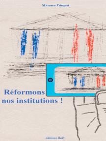 Réformons nos institutions !