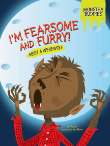 I'm Fearsome and Furry!: Meet a Werewolf