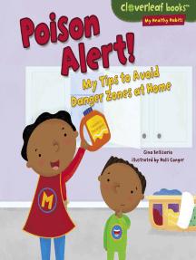 Poison Alert!: My Tips to Avoid Danger Zones at Home