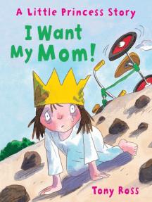 I Want My Mom!