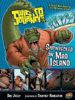 Shipwrecked on Mad Island