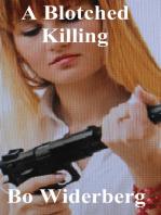 A Blotched Killing