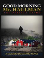 Good Morning Mr. Hallman