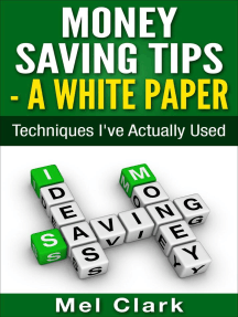 Money Saving Tips - A White Paper: Techniques I've Actually Used: Thinking About Money, #2