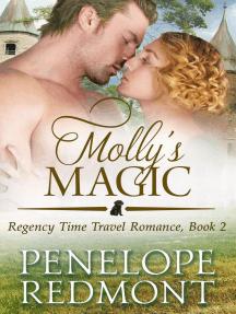 Molly's Magic: Regency Time Travel Romance, Book 2: Regency Time Travel Romance, #2