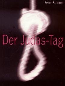 Der Judas-Tag: Tatsachen-Roman