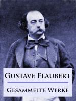 Gustave Flaubert - Gesammelte Werke