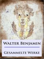 Walter Benjamin - Gesammelte Werke
