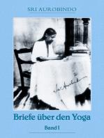 Briefe über den Yoga Bd. 1