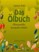 Das Ölbuch: Pflanzenöle kompakt erklärt