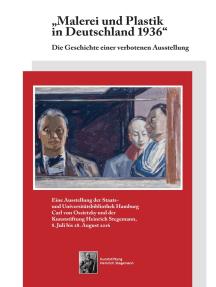 Malerei und Plastik in Deutschland 1936: Die Geschichte einer verbotenen Ausstellung