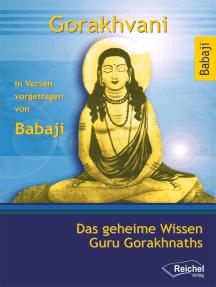 Gorakhvani: Das geheime Wissen Guru Gorakhnaths
