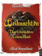 Weihnachten - Drei Geschichten in einem Band