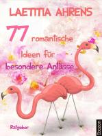 77 romantische Ideen für besondere Anlässe