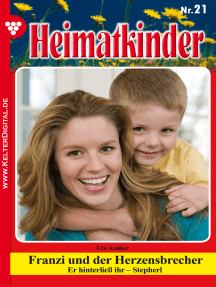 Heimatkinder 21 – Heimatroman: Franzi und der Herzensbrecher
